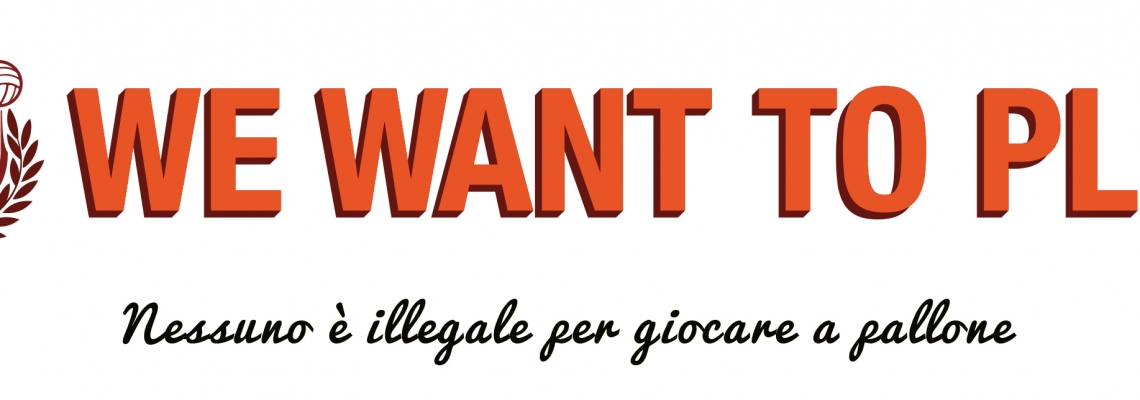We Want To Play - il testo dell'appello