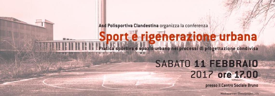 Sport e Rigenerazione urbana. Pratica sportiva e spazio urbano nei processi di progettazione condivisa